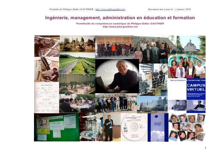 Portfolio de Philippe-Didier GAUTHIER : http://www.phd-gauthier.net         Document mis à jour le : 1 janvier 2010   Ingé...