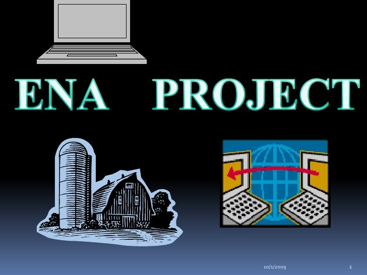 10/1/2009<br />1<br />ENA    PROJECT<br />