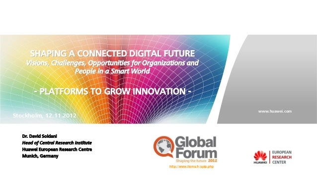 SHAPING A CONNECTED DIGITAL FUTURE    Visions, Challenges, Opportunities for Organizations and                    People i...