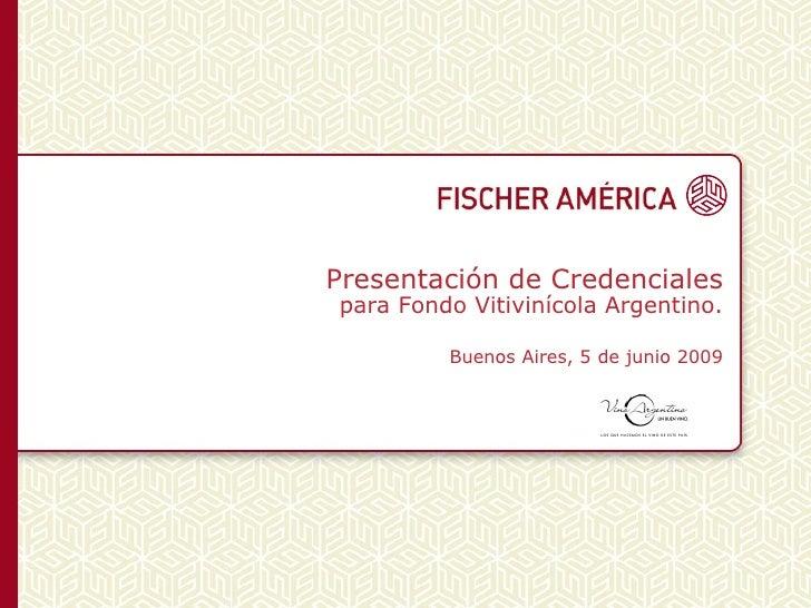 Presentación de Credenciales para Fondo Vitivinícola Argentino. Buenos Aires, 5 de junio 2009