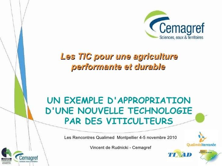 Les TIC pour une agriculture performante et durable   UN EXEMPLE D'APPROPRIATION D'UNE NOUVELLE TECHNOLOGIE PAR DES VITICU...