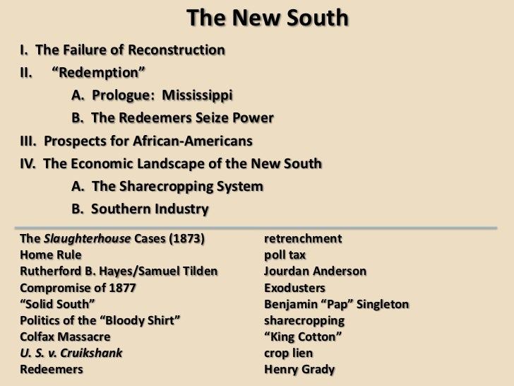 "The New SouthI. The Failure of ReconstructionII. ""Redemption""         A. Prologue: Mississippi         B. The Redeemers Se..."