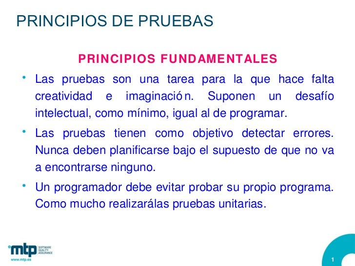 PRINCIPIOS DE PRUEBAS <ul><li>PRINCIPIOS FUNDAMENTALES </li></ul><ul><li>Las pruebas son una tarea para la que hace falta ...