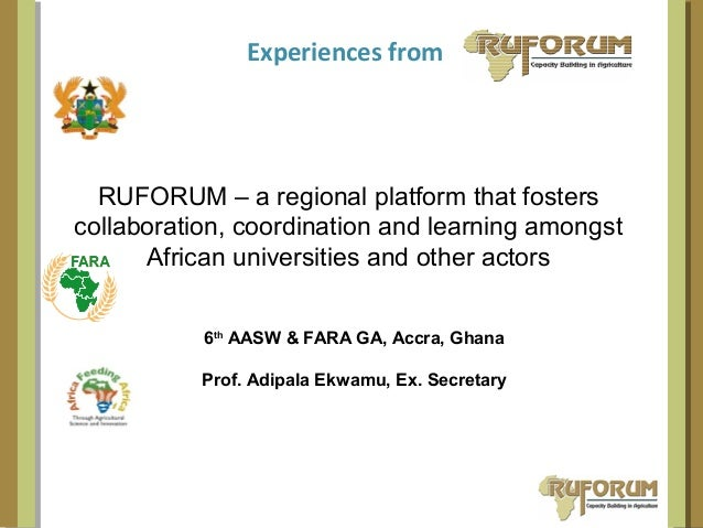 Experiences from RUFORUM – a regional platform that fosters collaboration, coordination and learning amongst African unive...