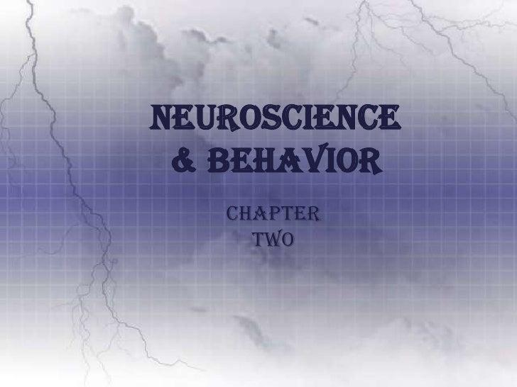 Neuroscience & Behavior<br />Chapter Two<br />