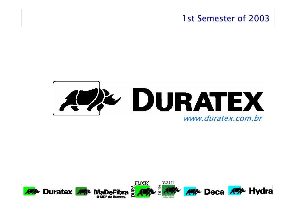 1st Semester of 2003     www.duratex.com.br