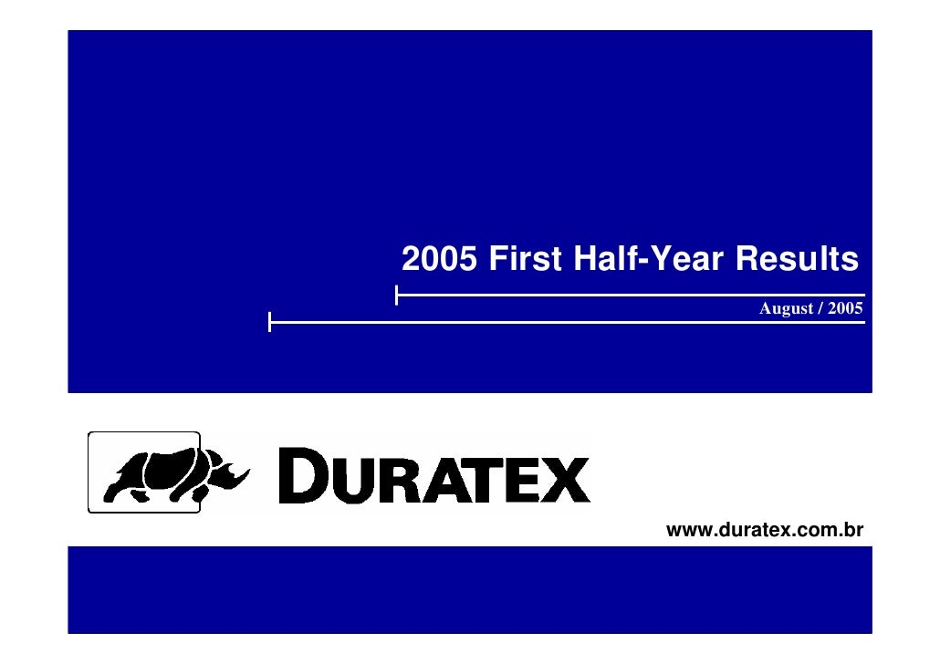 2005 First Half-Year Results                         August / 2005                     www.duratex.com.br