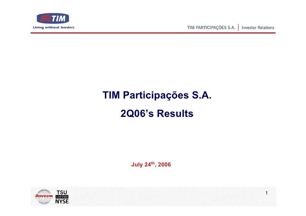 TIM Participações S.A.    2Q06's Results         July 24th, 2006                             1