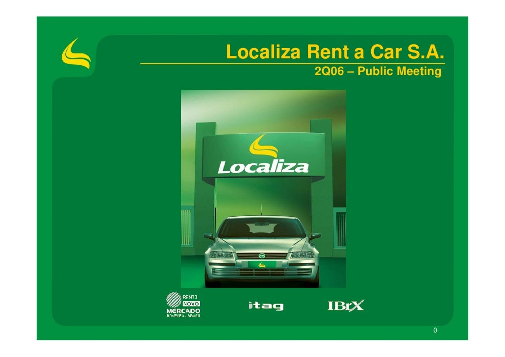 Localiza Rent a Car S.A.          2Q06 – Public Meeting                                 0