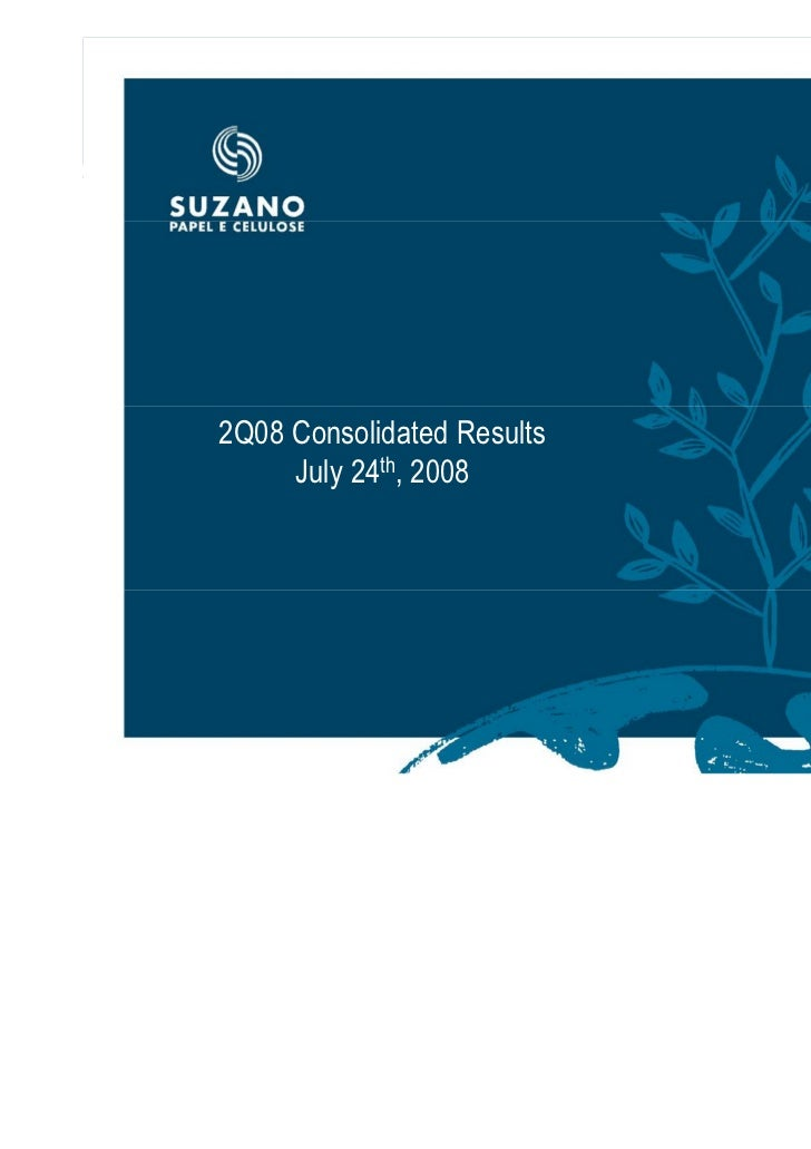 2Q08 Consolidated Results     July 24th, 2008                            1