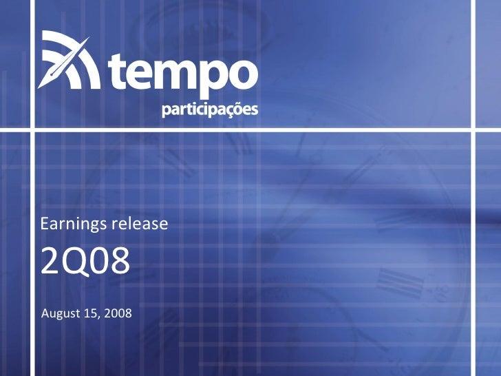 Earnings release  2Q08 August 15, 2008