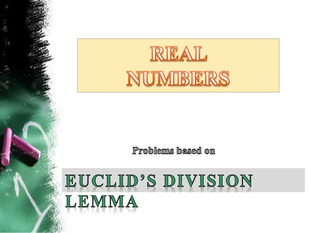 Division of Real Numbers Real Numbers Euclid's