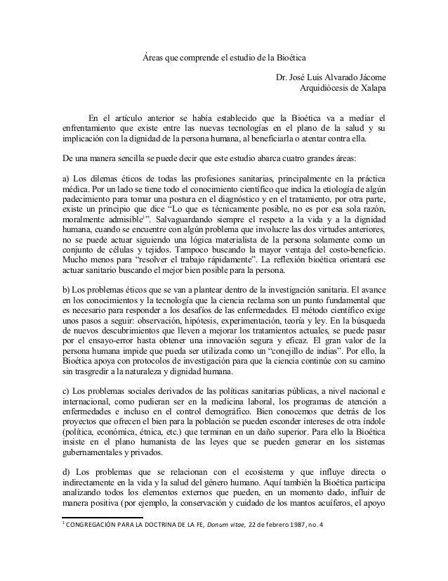Áreas que comprende el estudio de la Bioética Dr. José Luis Alvarado Jácome Arquidiócesis de Xalapa En el artículo anterio...