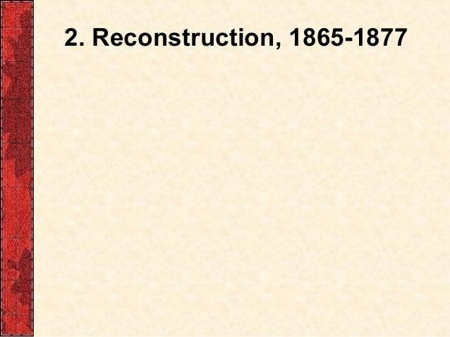 2. Reconstruction, 1865-1877