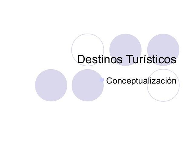 Destinos Turísticos Conceptualización