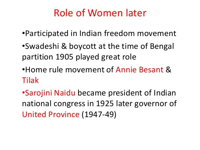 women role in swadeshi movement in Women in indian freedom struggle role of women in independence movement during the freedom struggle of the country, women were not lagging behind swadeshi movement.