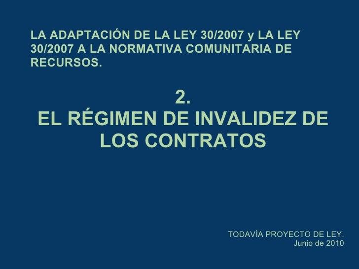2 Regimen de invalidez contratos en la adaptacion Ley 30/2007 a Directiva Recursos