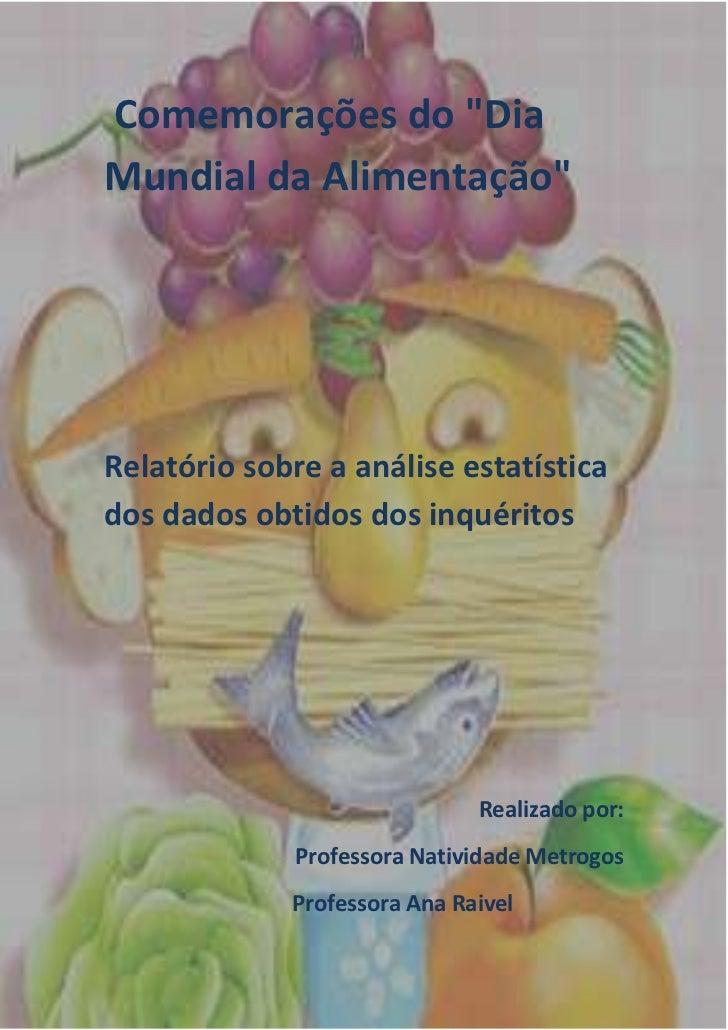 """-1086964-882542 Comemorações do """"Dia Mundial da Alimentação""""<br />Relatório sobre a análise estatística dos dados obtidos ..."""