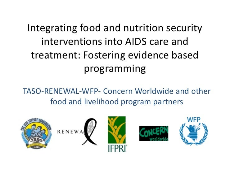 Integrating food and nutrition security    interventions into AIDS care and  treatment: Fostering evidence based          ...