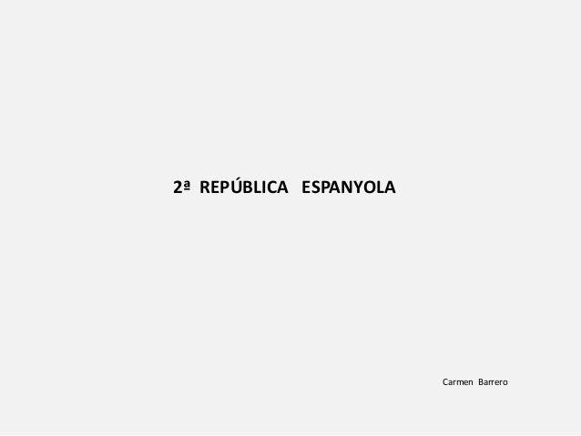 2ª REPÚBLICA ESPANYOLA Carmen Barrero