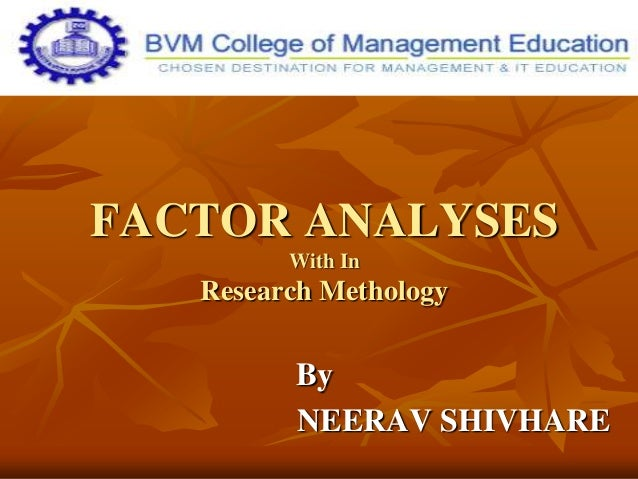Research Methology -Factor Analyses