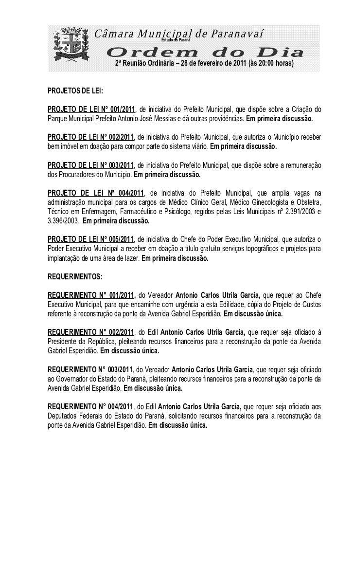 Estado do Paraná                        2ª Reunião Ordinária – 28 de fevereiro de 2011 (às 20:00 horas)PROJETOS DE LEI:PRO...