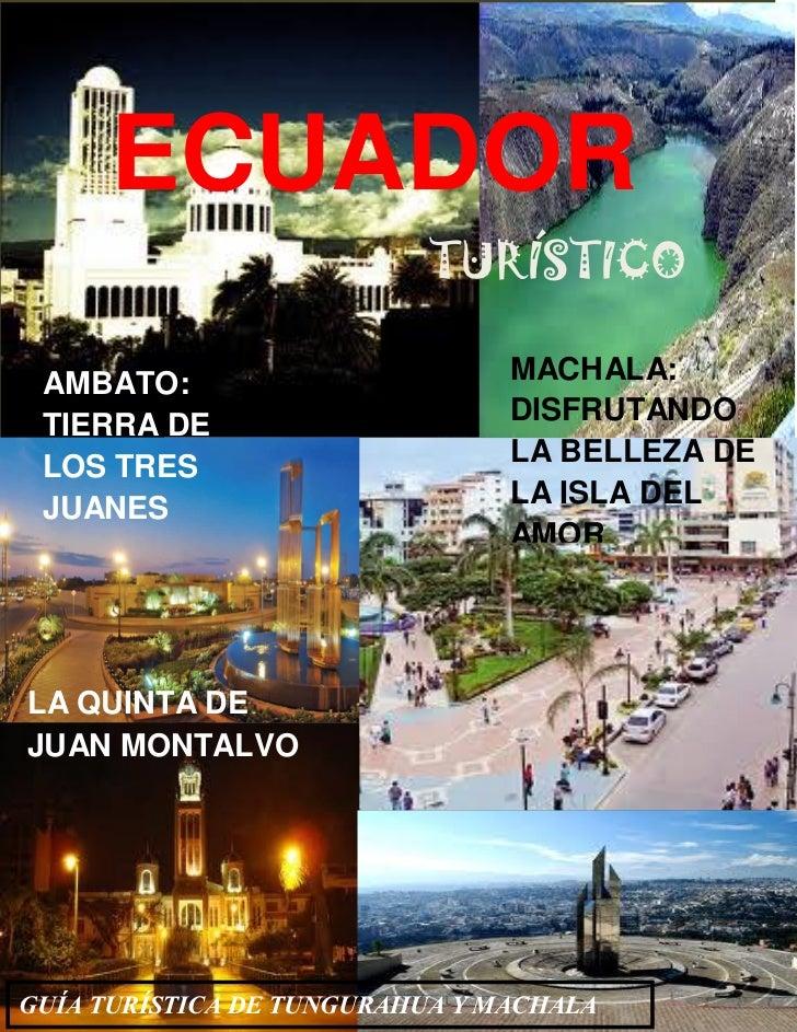[Escribir texto]      ECUADOR                          TURÍSTICO AMBATO:                        MACHALA: TIERRA DE        ...