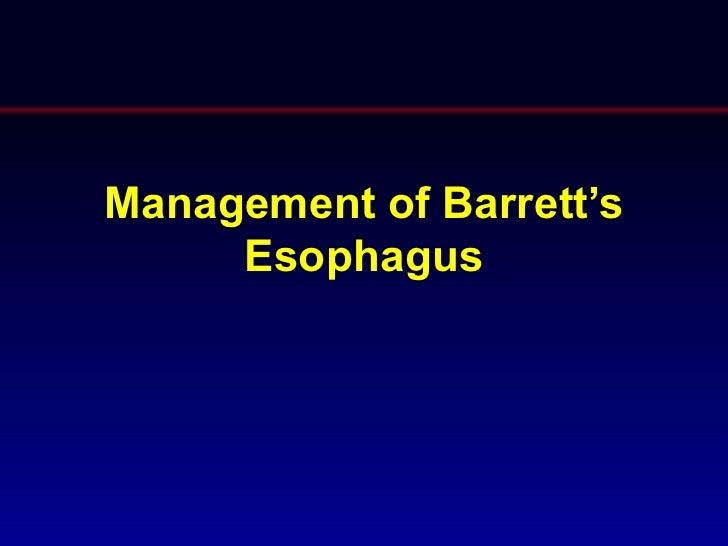 Management of Barrett's     Esophagus