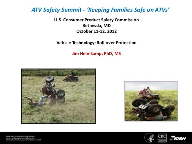 ATV Safety Summit - 'Keeping Families Safe on ATVs'        U.S. Consumer Product Safety Commission                     Bet...