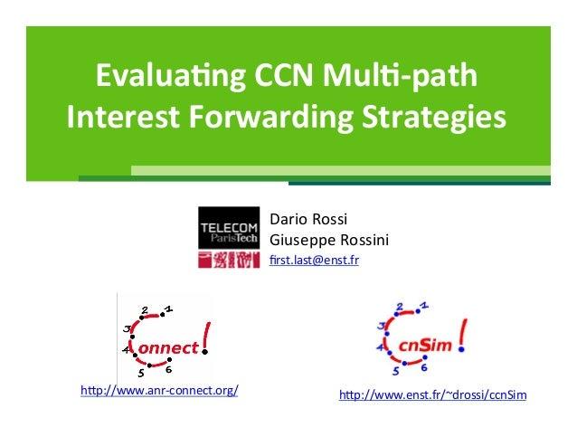 CCNxCon 2012: Session #7: Evaluating CCN Multi-path Interest Forwarding Strategies