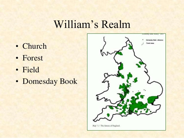 """William""""s Realm•   Church•   Forest•   Field•   Domesday Book"""
