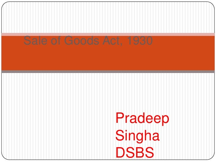 Sale of Goods Act, 1930                Pradeep                Singha                DSBS