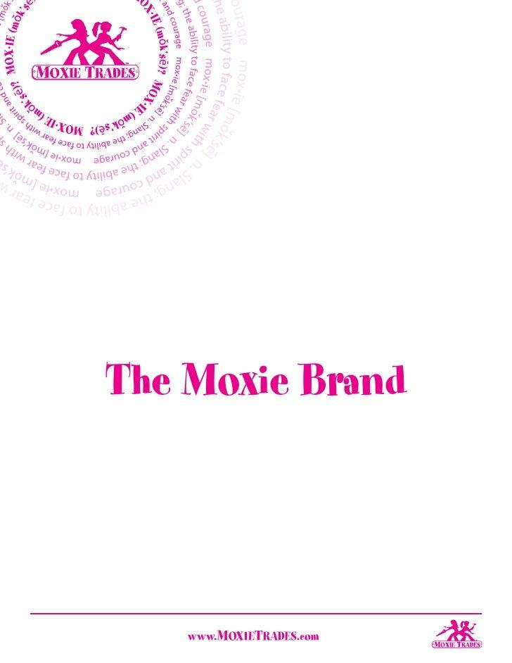 The Moxie Brand        www.MOXIETRADES.com