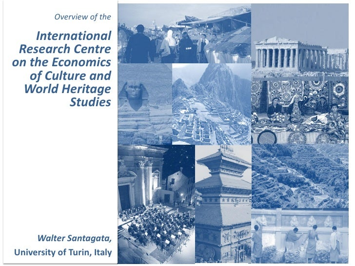 Overview of the    International Research Centreon the Economics   of Culture and  World Heritage          Studies     Wal...