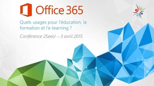 Quels usages pour l'éducation, la formation et l'e-learning ? Conférence 2SeeU – 3 avril 2015