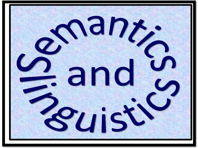 Let us now try toplace semanticswithin linguistics andsee what that implies.