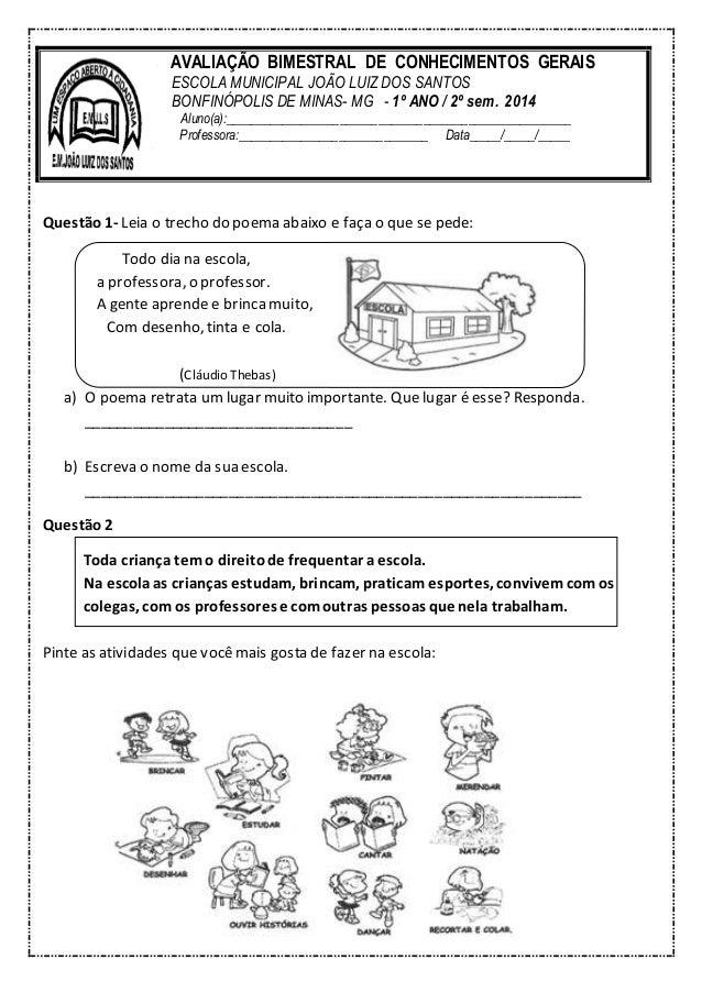 Questão1- Leia o trecho do poema abaixo e faça o que se pede: Todo dia na escola, a professora, o professor. A gente apren...