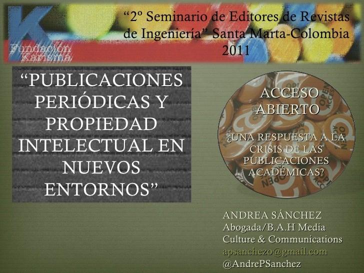 ACCESO ABIERTO  <ul><li>¿UNA RESPUESTA A LA CRISIS DE LAS PUBLICACIONES ACADÉMICAS? </li></ul>ANDREA SÁNCHEZ  Abogada/B.A....