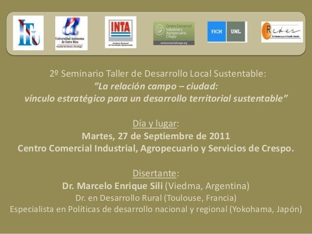 """2º Seminario Taller de Desarrollo Local Sustentable: """"La relación campo – ciudad: vínculo estratégico para un desarrollo t..."""