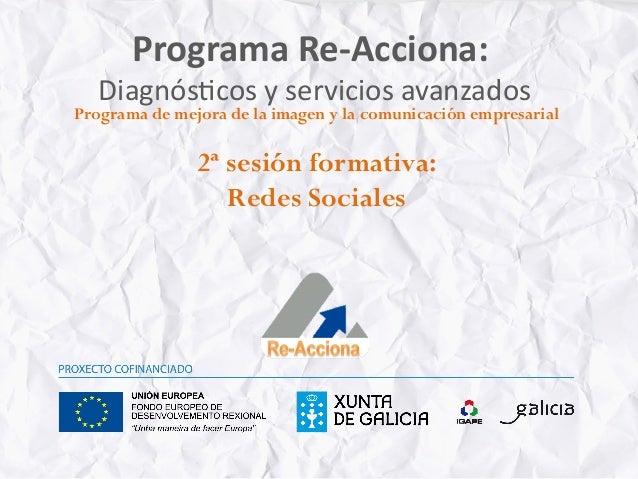 Programa Re-‐Acciona:    Diagnós)cos y servicios avanzados                                             ...
