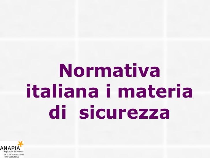 Normativa italiana i materia di  sicurezza