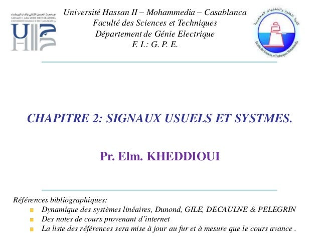 Références bibliographiques: Dynamique des systèmes linéaires, Dunond, GILE, DECAULNE & PELEGRIN Des notes de cours proven...
