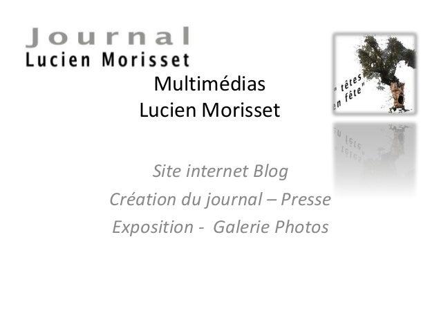 Multimédias Lucien Morisset Site internet Blog Création du journal – Presse Exposition - Galerie Photos