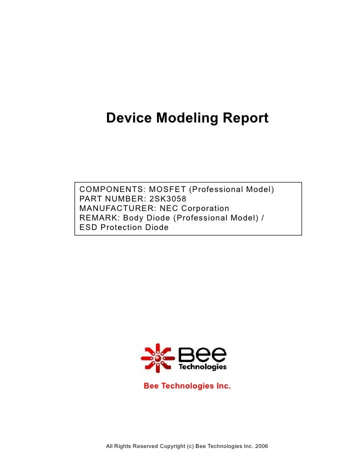 Device Modeling ReportCOMPONENTS: MOSFET (Professional Model)PART NUMBER: 2SK3058MANUFACTURER: NEC CorporationREMARK: Body...