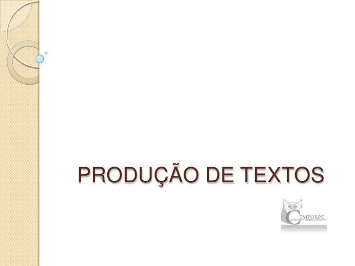 PRODUÇÃO DE TEXTOS