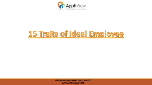 15 traits of ideal employee