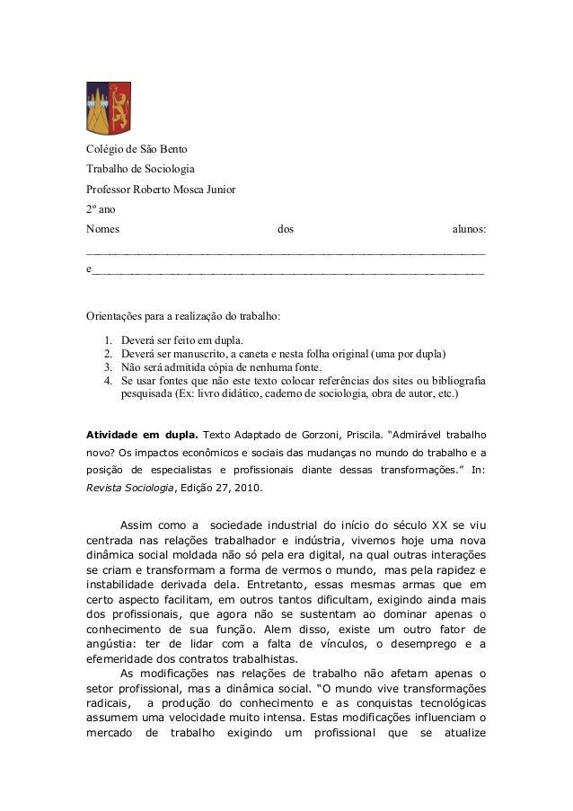 Colégio de São Bento Trabalho de Sociologia Professor Roberto Mosca Junior 2º ano Nomes  dos  alunos:  ___________________...