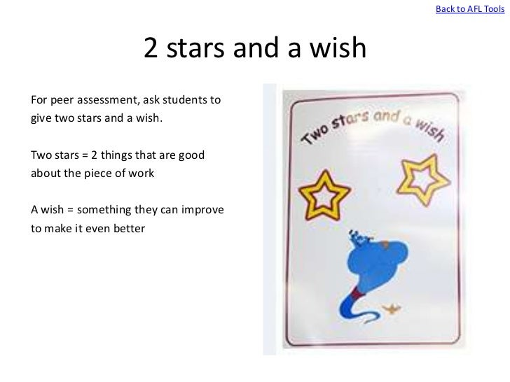 Back to AFL Tools                     2 stars and a wishFor peer assessment, ask students togive two stars and a wish.Two ...