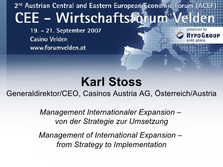 2007. Karl Stoss. Management Internationaler Expansion – von der Strategie zur Umsetzung. CEE-Wirtschaftsforum 2007. Forum Velden.