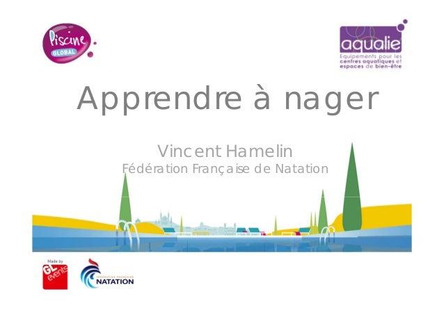Apprendre à nager Vincent Hamelin Fédération Française de Natation